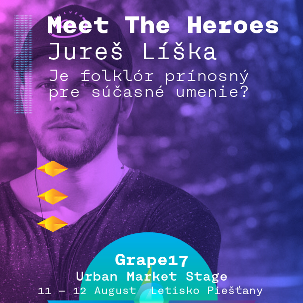 Jureš Líška na Grape s Meet the Heroes